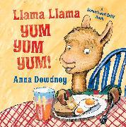 Cover-Bild zu Llama Llama Yum Yum Yum! von Dewdney, Anna