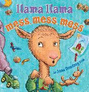 Cover-Bild zu Llama Llama Mess Mess Mess von Dewdney, Anna