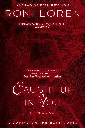 Cover-Bild zu Caught Up In You (eBook) von Loren, Roni
