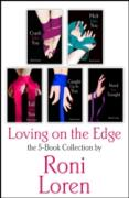 Cover-Bild zu Loving On the Edge 5-Book Collection: Crash Into You, Melt Into You, Fall Into You, Caught Up In You, Need You Tonight (eBook) von Loren, Roni