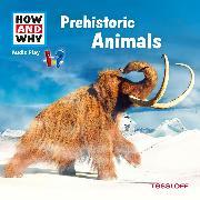 Cover-Bild zu HOW AND WHY Audio Play Prehistoric Animals (Audio Download) von Baur, Dr. Manfred