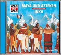 Cover-Bild zu WAS IST WAS Hörspiel: Maya & Azteken/ Inka von Baur, Dr. Manfred