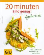 Cover-Bild zu 20 Minuten sind genug - Vegetarisch von Kittler, Martina