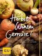 Cover-Bild zu Herbst, Winter, Gemüse! von Schinharl, Cornelia