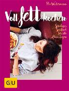 Cover-Bild zu Voll fett kochen (eBook) von Westermann, Pia