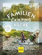 Cover-Bild zu Die Familien-Campingküche von Stötzel, Sonja