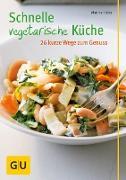 Cover-Bild zu Schnelle vegetarische Küche - 26 kurze Wege zum Genuss (eBook) von Kittler, Martina