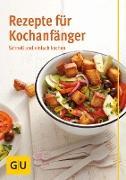 Cover-Bild zu Rezepte für Kochanfänger (eBook) von Trischberger, Cornelia