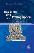 Cover-Bild zu Fürholzer, Katharina: Das Ethos des Pathographen (eBook)