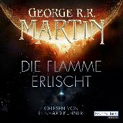 Cover-Bild zu Martin, George R.R.: Die Flamme erlischt (Audio Download)
