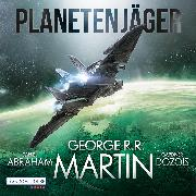 Cover-Bild zu Martin, George R.R.: Planetenjäger (Audio Download)