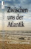 Cover-Bild zu Lawens, Christine: Zwischen uns der Atlantik