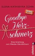 Cover-Bild zu Goodbye Herzschmerz von Sohn, Elena-Katharina