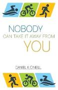 Cover-Bild zu O'Neill, Daniel K.: Nobody Can Take It Away from You