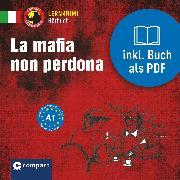 Cover-Bild zu La mafia non perdona (Audio Download) von Stillo, Tiziana