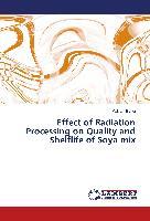 Cover-Bild zu Effect of Radiation Processing on Quality and Shelflife of Soya mix von Bandi, Kalyani