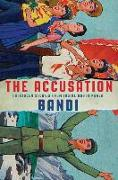 Cover-Bild zu The Accusation: Forbidden Stories from Inside North Korea von Bandi