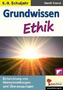 Cover-Bild zu Grundwissen Ethik / Klasse 6-9 (eBook) von Koeck, Bandi