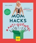 Cover-Bild zu Mom Hacks #Anti-Quengel von Lanzke, Julia