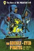 Cover-Bild zu Lee Falk: The Phantom: The Complete Avon Novels: Volume #10: The Google-Eyed Pirates!