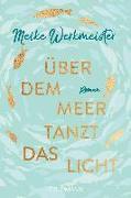 Cover-Bild zu Über dem Meer tanzt das Licht von Werkmeister, Meike