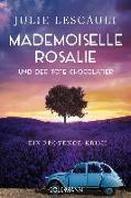 Cover-Bild zu Mademoiselle Rosalie und der tote Chocolatier von Lescault, Julie