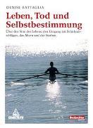 Cover-Bild zu Leben, Tod und Selbstbestimmung von Battaglia, Denise