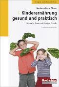 Cover-Bild zu Kinderernährung gesund und praktisch von Botta, Marianne