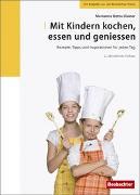 Cover-Bild zu Mit Kindern kochen, essen und geniessen von Botta, Marianne