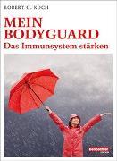 Cover-Bild zu Immunsystem - so stärke ich meinen Bodyguard von Koch, Robert G.