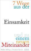 Cover-Bild zu Möbius, Walter: 7 Wege aus der Einsamkeit und zu einem neuen Miteinander