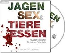 Cover-Bild zu Jagen, Sex & Tiere essen von Asche, Florian