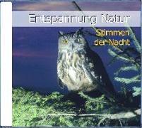 Cover-Bild zu Entspannung Natur - Stimmen der Nacht von Dingler, Karl-Heinz
