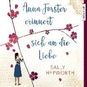 Cover-Bild zu Anna Forster erinnert sich an die Liebe (Audio Download) von Hepworth, Sally