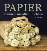 Cover-Bild zu Papier-Blumen aus alten Büchern von Brüggemann, Anka