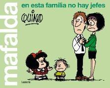 Cover-Bild zu Quino: Mafalda, en esta familia no hay jefes