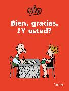 Cover-Bild zu Quino: Bien, Gracias. ¿y Usted? / Fine, Thanks. and You?