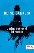 Cover-Bild zu und morgen werde ich dich vermissen (eBook) von Bakkeid, Heine