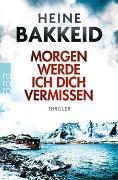 Cover-Bild zu Morgen werde ich dich vermissen von Bakkeid, Heine