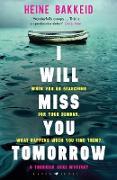 Cover-Bild zu I Will Miss You Tomorrow (eBook) von Bakkeid, Heine