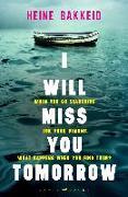 Cover-Bild zu I Will Miss You Tomorrow von Bakkeid, Heine
