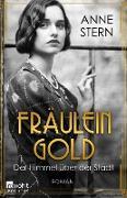 Cover-Bild zu Fräulein Gold. Der Himmel über der Stadt (eBook) von Stern, Anne