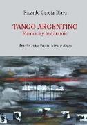 Cover-Bild zu García Blaya, Ricardo: Tango Argentino. Memoria y Testimonio .: Apuntes sobre títulos, letras y discos