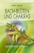 Cover-Bild zu Bach-Blüten und Chakras (Broschiert) von Mack, Gaye