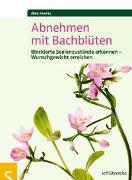 Cover-Bild zu Abnehmen mit Bachblüten von Pantel, Jörg