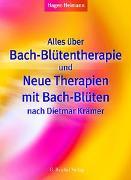 Cover-Bild zu Alles über Bach-Blütentherapie und Neue Therapien mit Bach-Blüten nach Dietmar Krämer von Heimann, Hagen