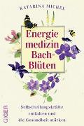 Cover-Bild zu Energiemedizin Bach-Blüten von Michel, Katarina