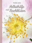 Cover-Bild zu Selbsthilfe mit Bachblüten von Latzko, Daniela