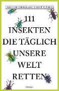 Cover-Bild zu 111 Insekten, die täglich unsere Welt retten von Grumt Suárez, Holger