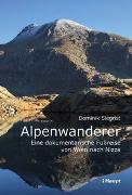 Cover-Bild zu Alpenwanderer - Eine dokumentarische Fußreise von Wien nach Nizza von Siegrist, Dominik